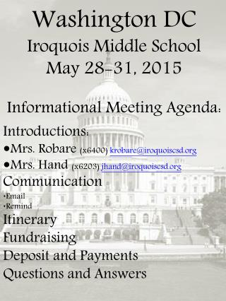 Washington DC Iroquois Middle School May 28-31, 2015 Informational Meeting Agenda: Introductions: