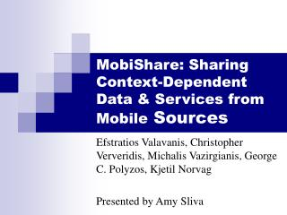 MobiShare: Sharing Context-Dependent Data  Services from Mobile Sources