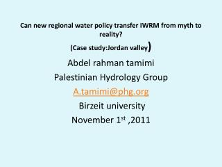 Can new regional water policy transfer IWRM from myth to reality? (Case  study:Jordan  valley )