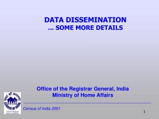 DATA DISSEMINATION  ... SOME MORE DETAILS