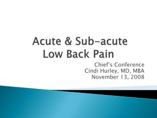 Acute & Sub-acute  Low Back Pain