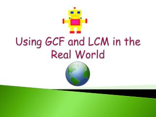 Using GCF and LCM in the Real World