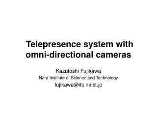 Telepresence system with omni-directional cameras