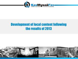 Development of local content following the results of 2013
