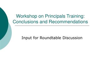 Workshop on Principals Training: Conclusions and Recommendations