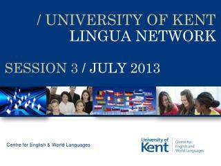 / UNIVERSITY OF KENT LINGUA NETWORK
