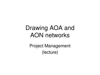 Drawing AOA and  AON networks