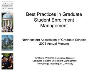 Kristin S. Williams, Executive Director Graduate Student Enrollment Management