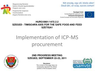 HURO/0901/147 2.2.2 Szeged - Timisoara axis for the safe food and feed SZETISA1
