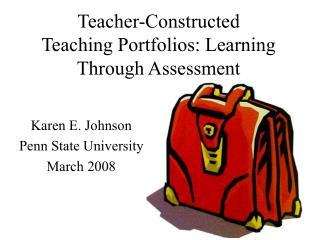 Teacher-Constructed  Teaching Portfolios: Learning Through Assessment