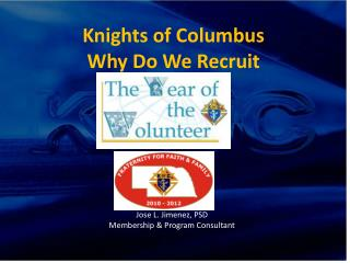 Knights of Columbus    Why Do We Recruit