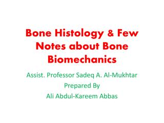 Bone Histology & Few Notes about Bone  Biomechanics