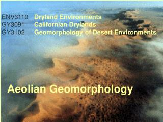 ENV 3110   Aeolian Geomorphology