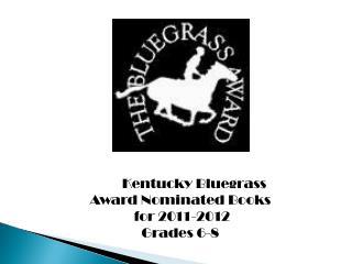 Kentucky Bluegrass Award Nominated Books  for 2011-2012 Grades 6-8