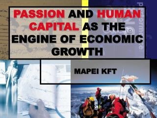 PASSION  AND  HUMAN CAPITAL  AS THE ENGINE OF ECONOMIC GROWTH
