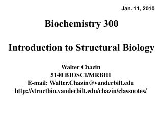 Biochemistry 300 Introduction to Structural Biology