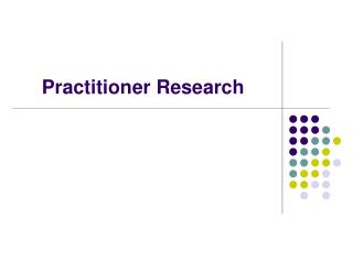 Practitioner Research