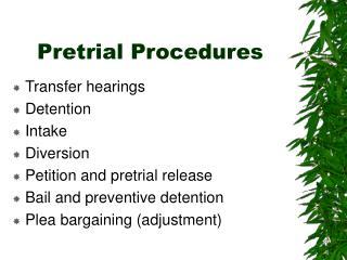Pretrial Procedures