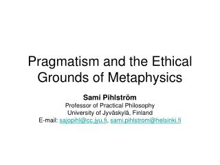 Pragmatism and the Ethical Grounds of Metaphysics