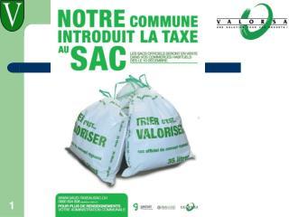 Taxe au sac Taxation des déchets Présentation pour la population 28 novembre 2012