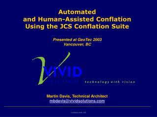 Martin Davis, Technical Architect mbdavis@vividsolutions