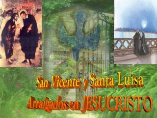San Vicente y Santa Luisa Arraigados en JESUCRISTO