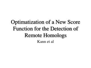Optimatization of a New Score Function for the Detection of Remote Homologs
