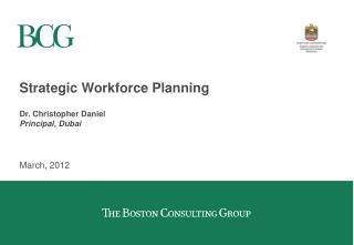 Strategic Workforce Planning Dr.  Christopher Daniel Principal, Dubai