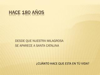 HACE 180 A�OS