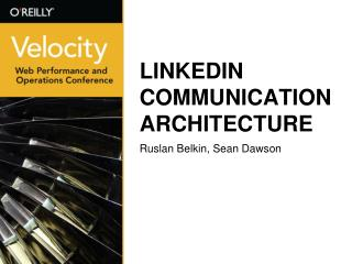LINKEDIN COMMUNICATION ARCHITECTURE