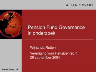 Pension Fund Governance in onderzoek