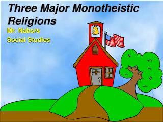 Three Major Monotheistic Religions