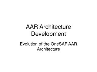 AAR Architecture Development