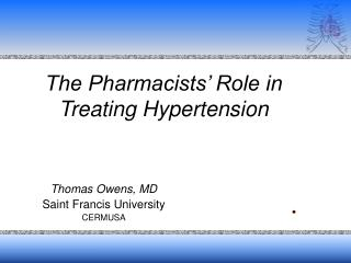 The Pharmacists' Role in Treating Hypertension