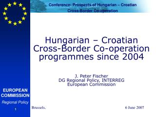 Hungarian – Croatian  Cross-Border Co-operation  programmes since 2004