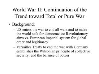 World War II: Continuation of the Trend toward Total or Pure War