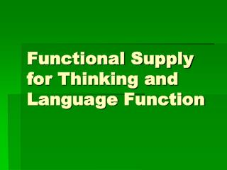 Functional Supply for Thinking and Language  Function