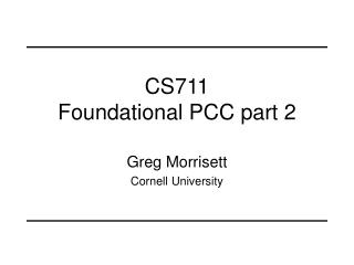 CS711 Foundational PCC part 2