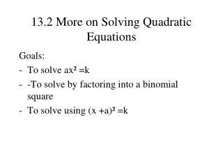 13.2 More on Solving Quadratic Equations