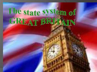 The state system of  GREAT BRITAIN