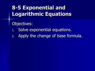 8-5 Exponential and Logarithmic Equations