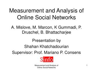 Measurement and Analysis of Online Social Networks