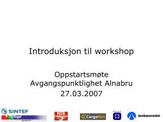 Introduksjon til workshop