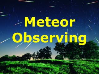 Meteor Observing