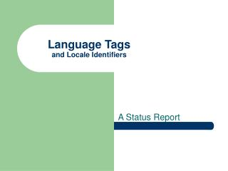 Language Tags and Locale Identifiers