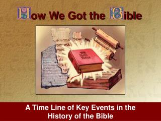 A Time Line of Key Events in the  History of the Bible