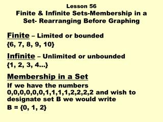 Lesson 56 Finite  Infinite Sets-Membership in a Set- Rearranging Before Graphing
