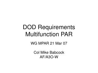 DOD Requirements Multifunction PAR