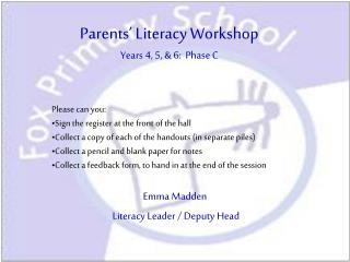 Parents  Literacy Workshop Years 4, 5,  6:  Phase C