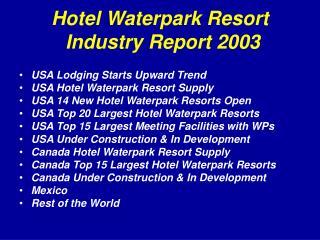 Hotel Waterpark Resort  Industry Report 2003